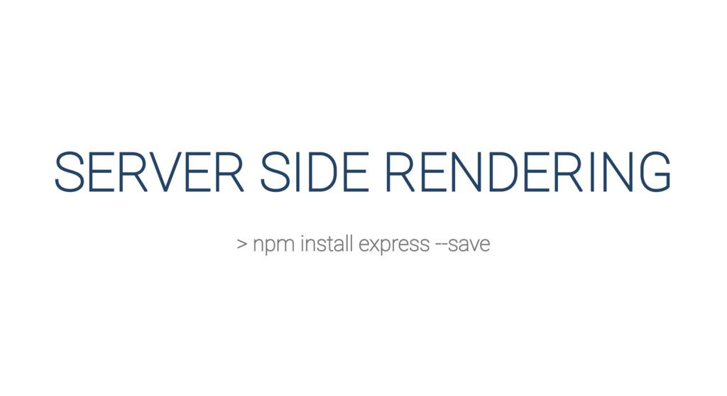 SERVER SIDE RENDERING > npm install express --s...
