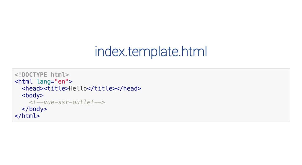 index.template.html < ! D O C T Y P E h t m l >...