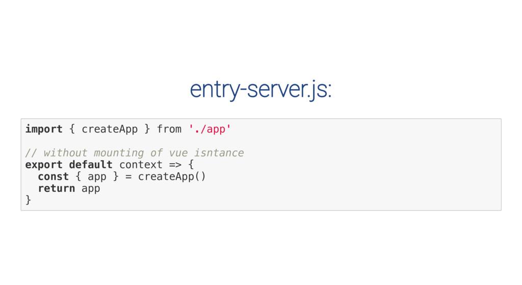 entry-server.js: i m p o r t { c r e a t e A p ...