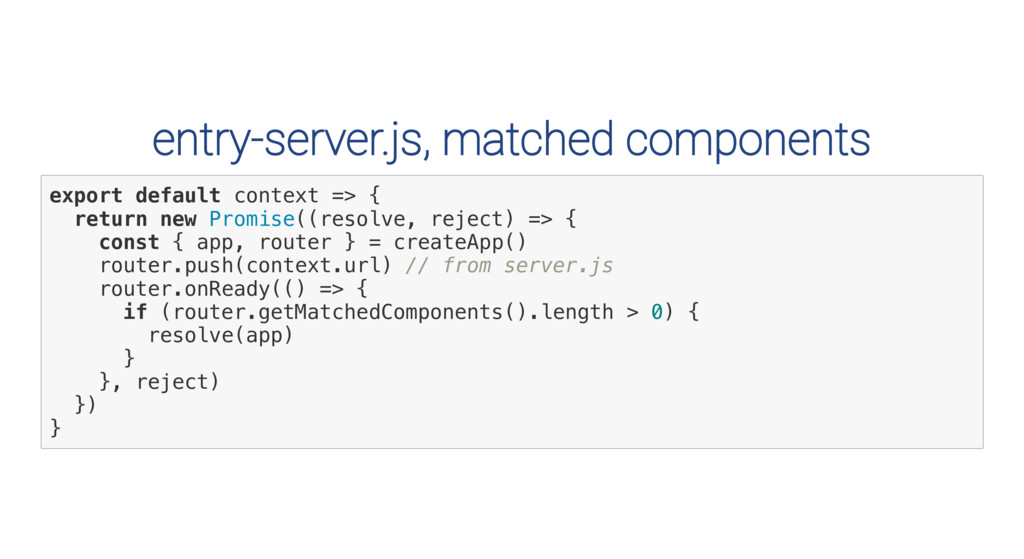 entry-server.js, matched components e x p o r t...