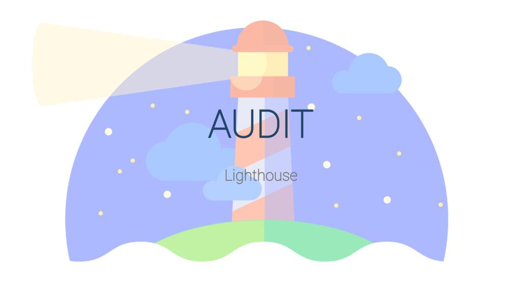 AUDIT Lighthouse