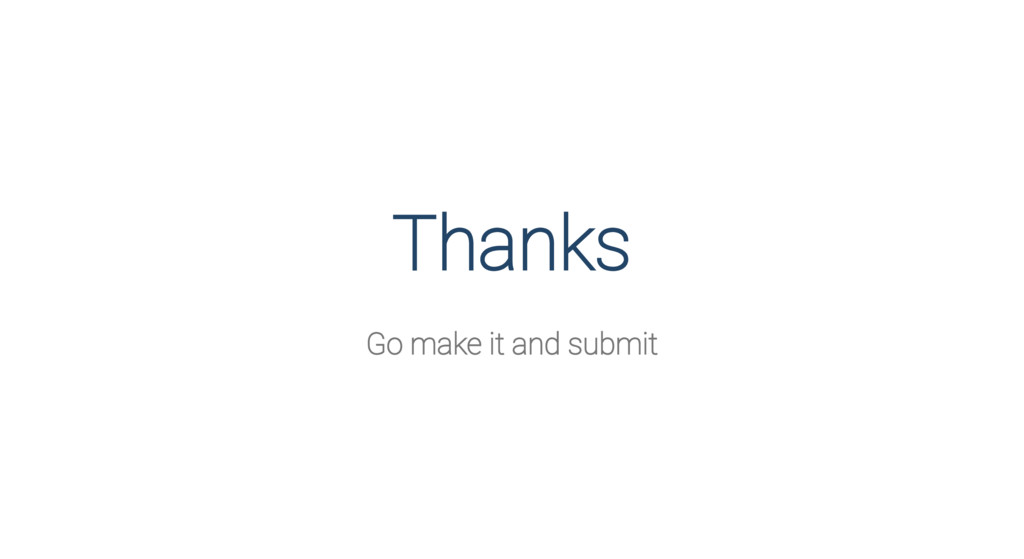 Thanks Go make it and submit
