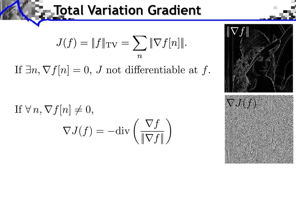 rJ(f) = div ✓ rf ||rf|| ◆ If 8 n, rf[n] 6= 0, I...