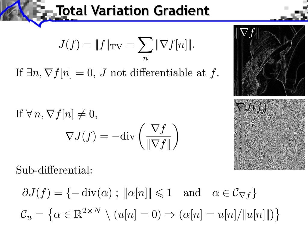 rJ(f) = div ✓ rf ||rf|| ◆ If 8 n, rf[n] 6= 0, S...