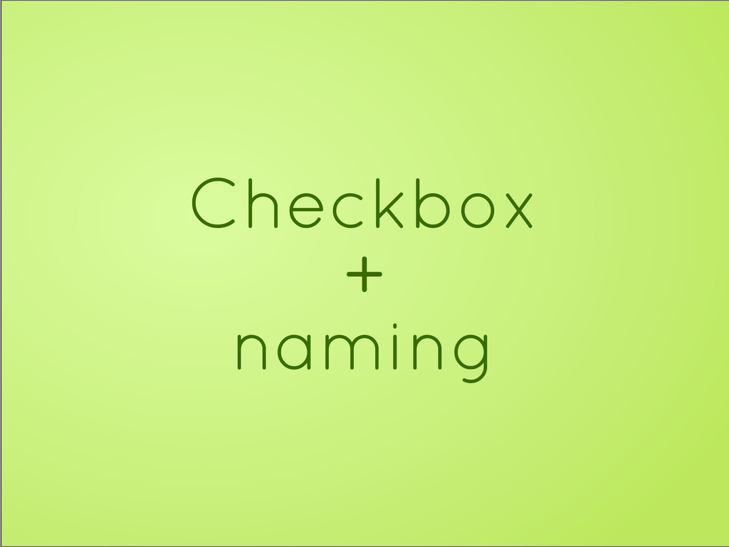 Checkbox + naming