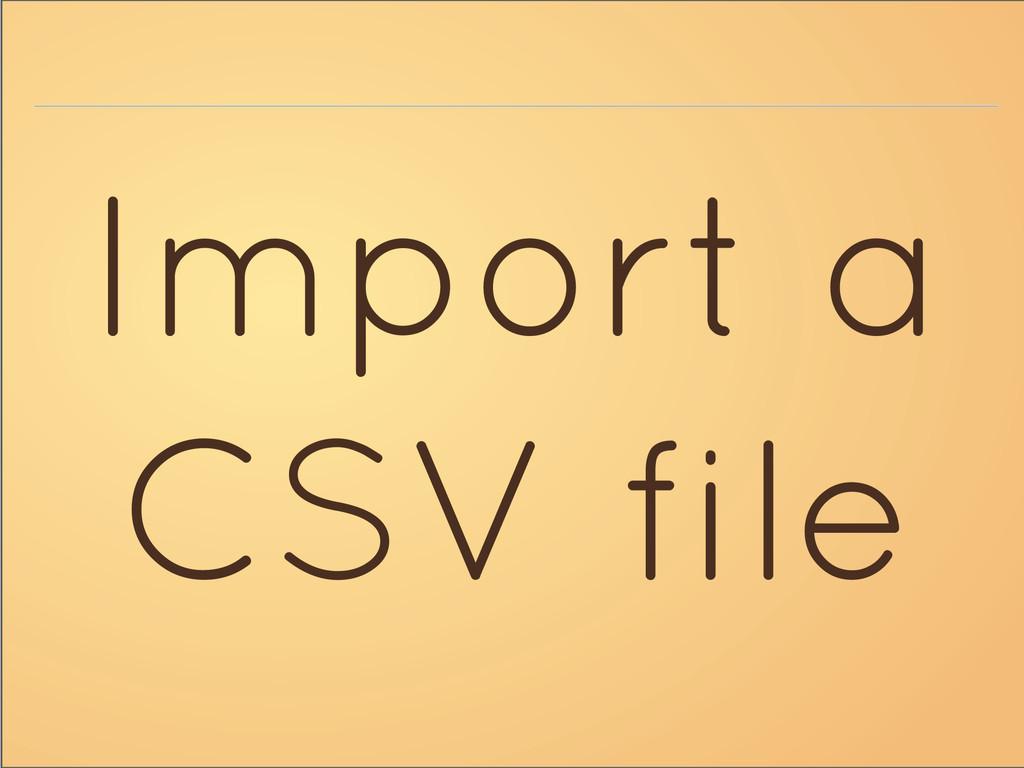 Import a CSV file