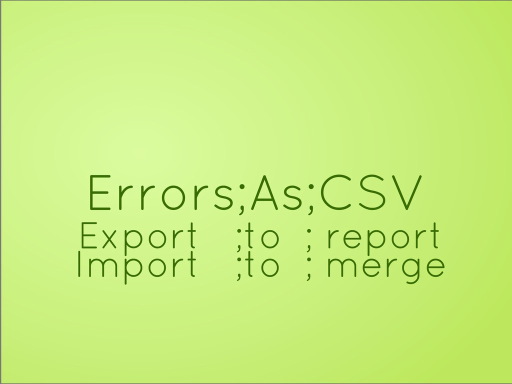 Errors;As;CSV Export ;to ; report Import ;to ; ...