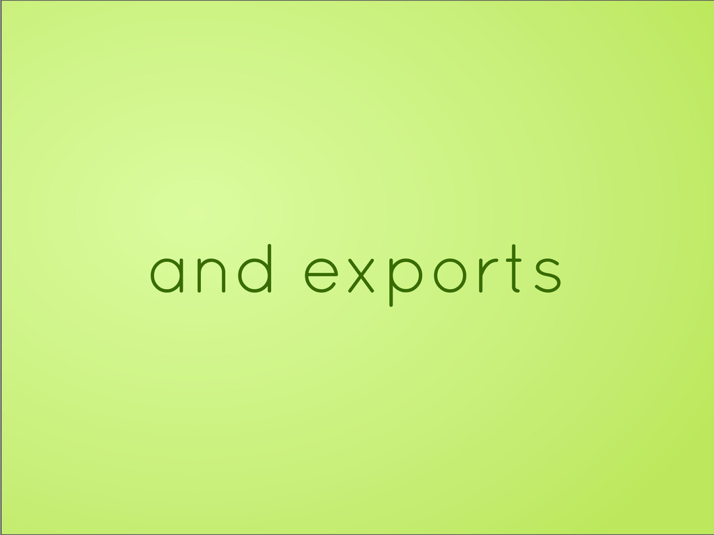 and exports
