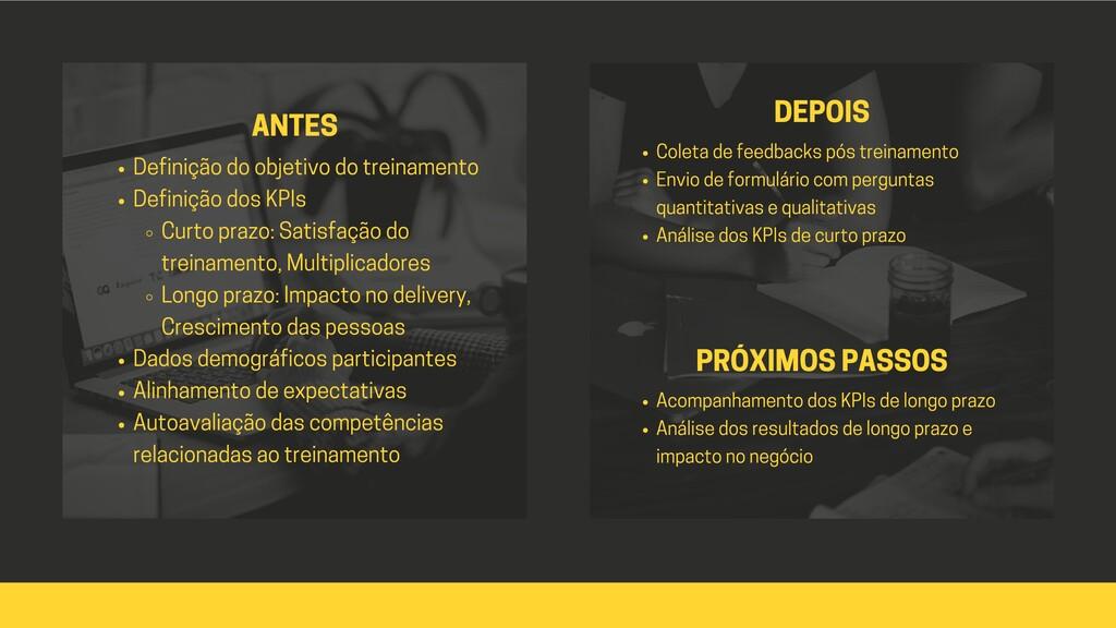ANTES Definição do objetivo do treinamento Defi...