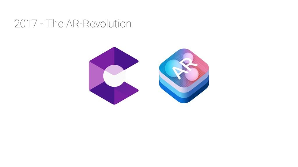 2017 - The AR-Revolution