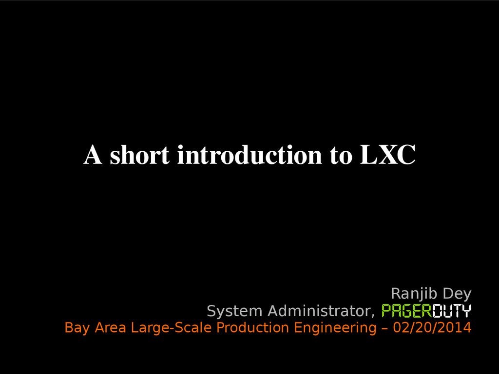 A short introduction to LXC Ranjib Dey System A...