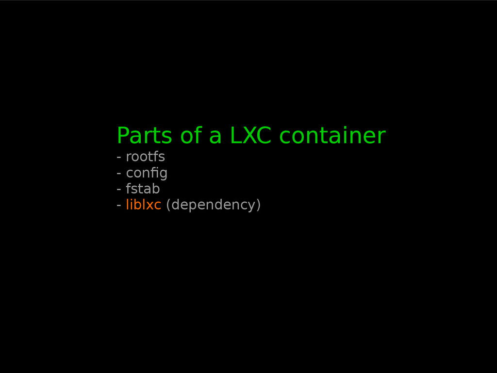 Parts of a LXC container - rootfs - config - fs...
