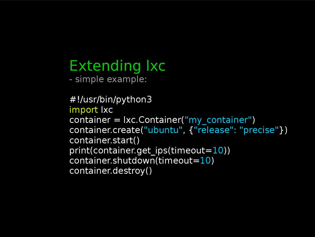 Extending lxc - simple example: #!/usr/bin/pyth...
