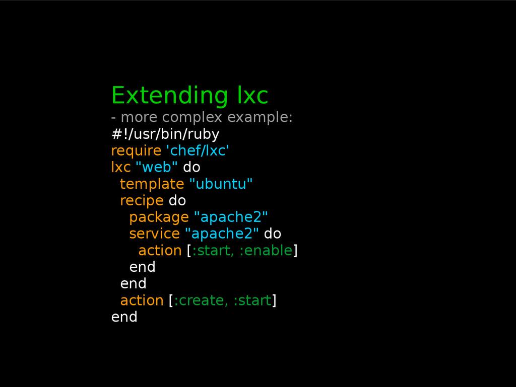 Extending lxc - more complex example: #!/usr/bi...