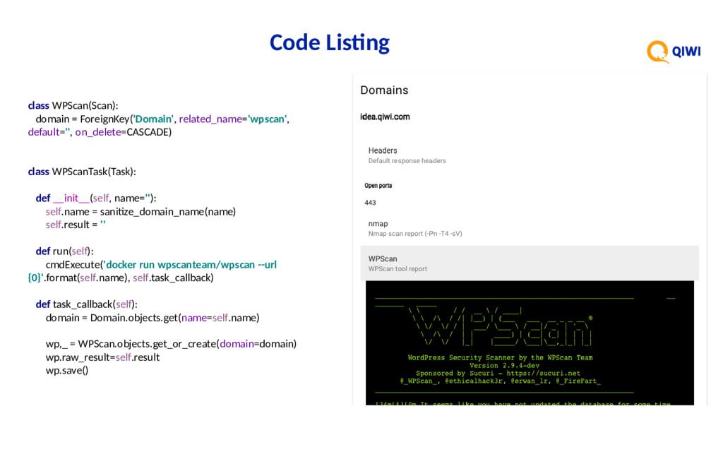 Code Listng class WPScan(Scan): domain = Foreig...