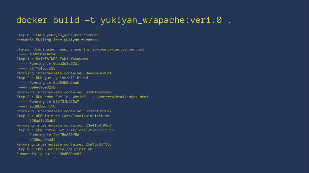docker build -t yukiyan_w/apache:ver1.0 . Step ...