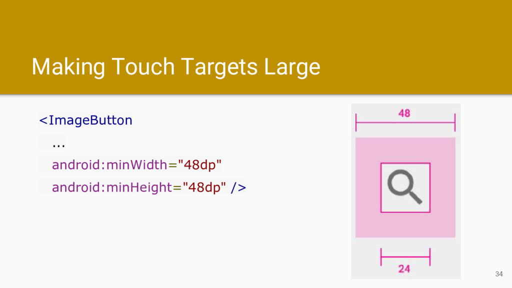 Making Touch Targets Large <ImageButton ... and...