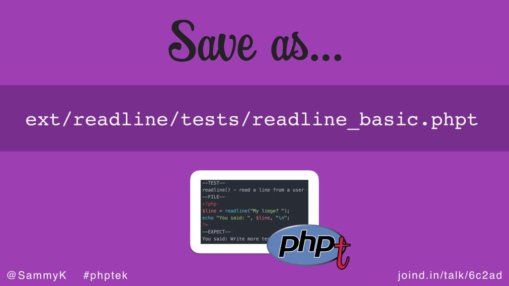 joind.in/talk/6c2ad @SammyK #phptek Save as… ex...