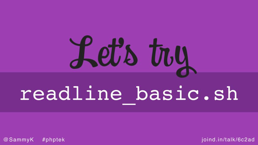 joind.in/talk/6c2ad @SammyK #phptek readline_ba...