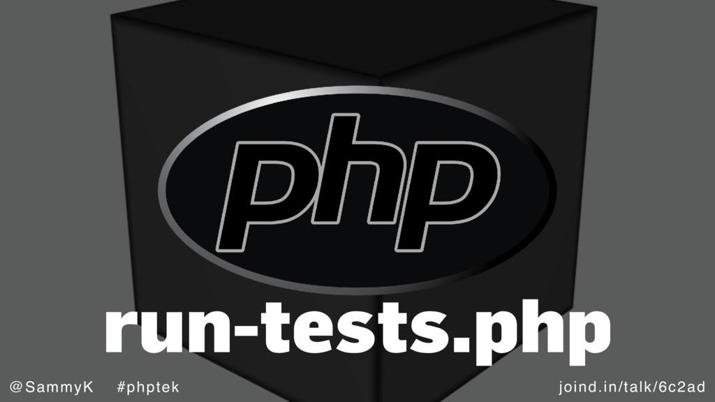 joind.in/talk/6c2ad @SammyK #phptek run-tests.p...