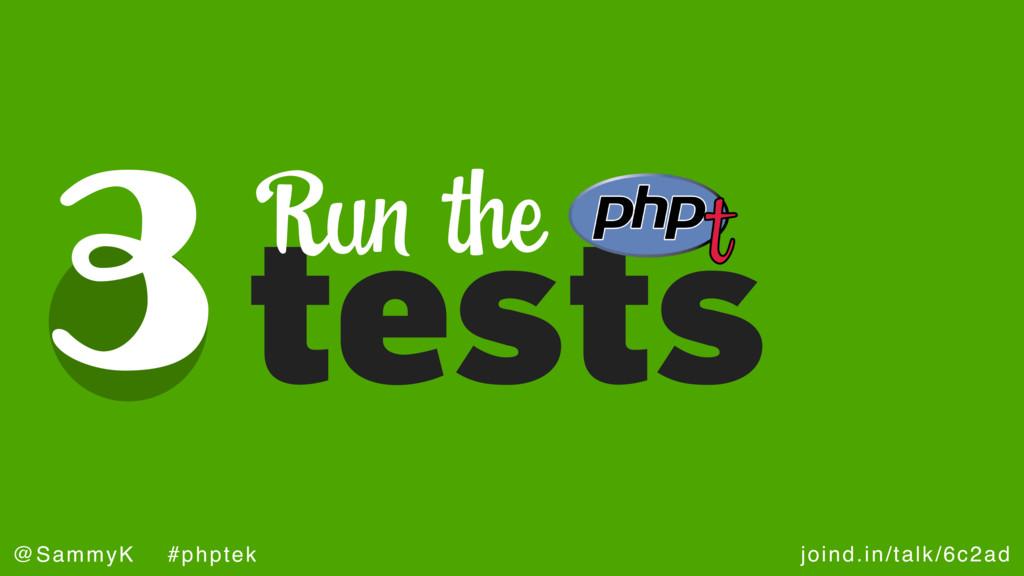 joind.in/talk/6c2ad @SammyK #phptek 3tests Run ...