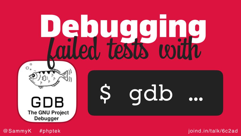 joind.in/talk/6c2ad @SammyK #phptek Debugging $...