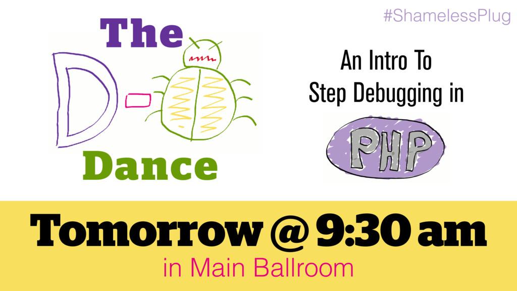 #ShamelessPlug Tomorrow @ 9:30 am in Main Ballr...