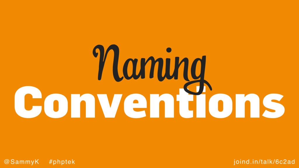 joind.in/talk/6c2ad @SammyK #phptek Conventions...