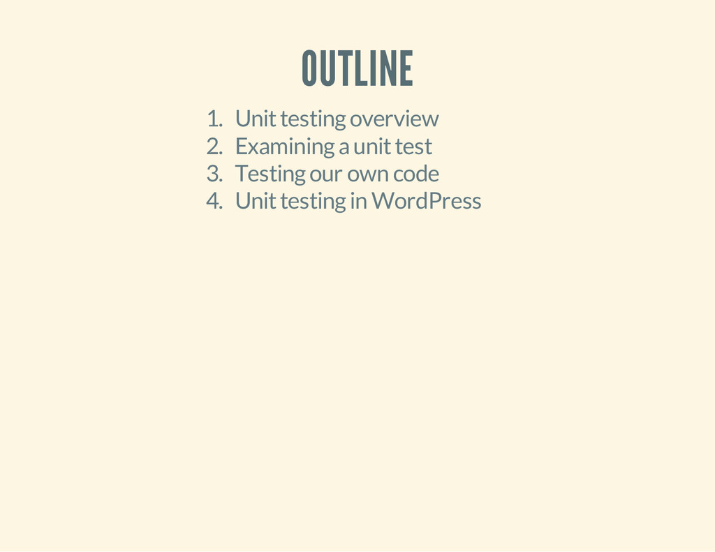 OUTLINE 1. Unit testing overview 2. Examining a...