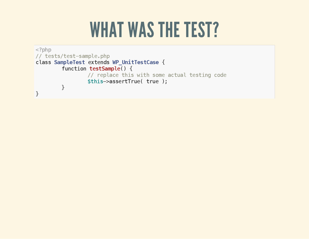 WHAT WAS THE TEST? < ? p h p / / t e s t s / t ...