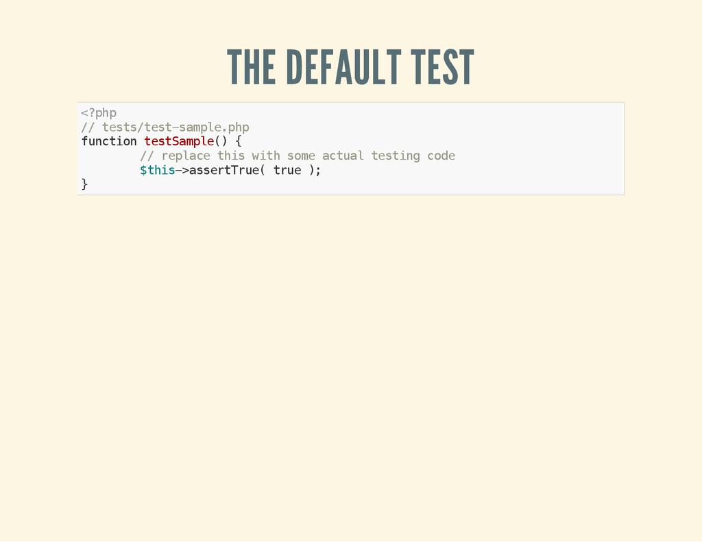 THE DEFAULT TEST < ? p h p / / t e s t s / t e ...