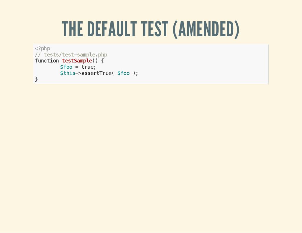 THE DEFAULT TEST (AMENDED) < ? p h p / / t e s ...