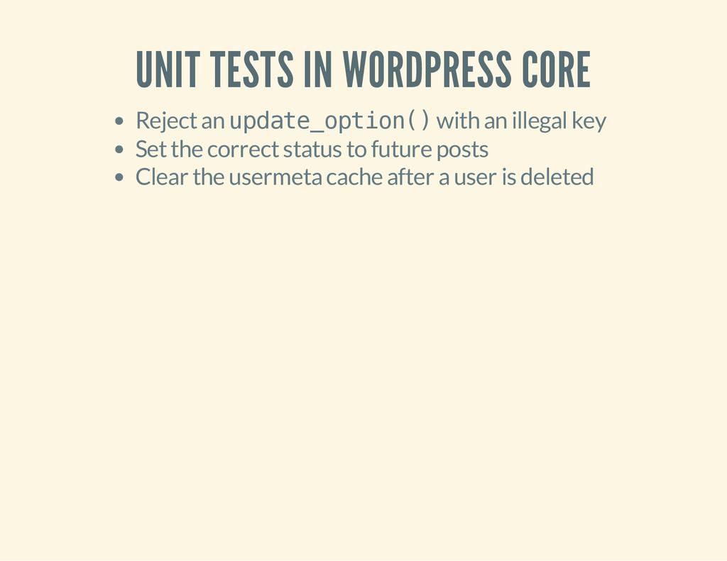 UNIT TESTS IN WORDPRESS CORE Reject an u p d a ...