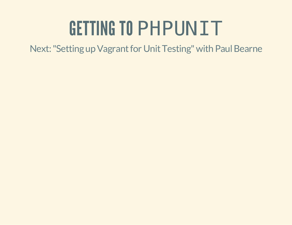 "GETTING TO P H P U N I T Next: ""Setting up Vagr..."