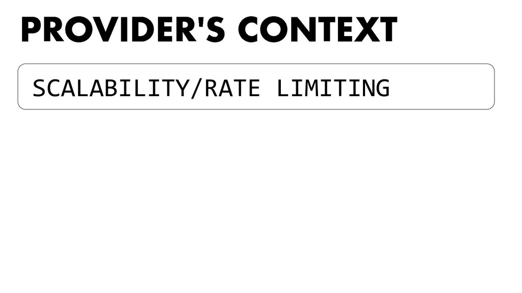 SCALABILITY/RATE LIMITING