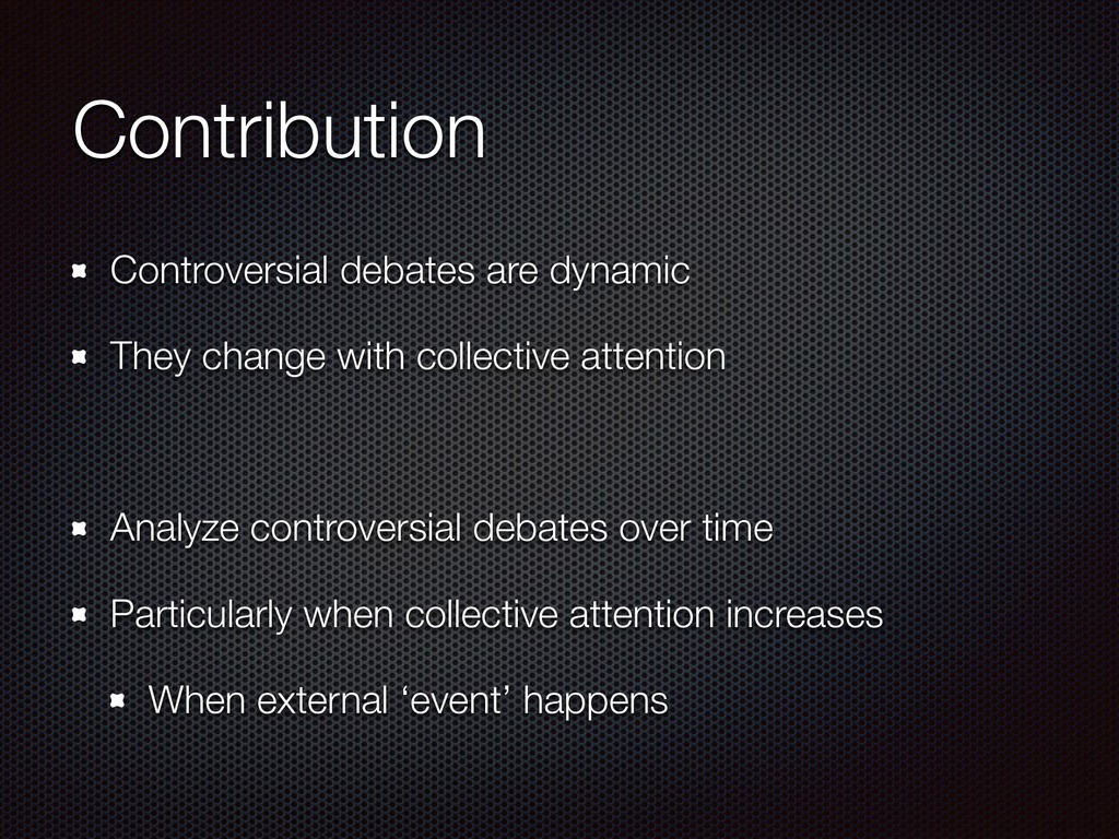 Contribution Controversial debates are dynamic ...
