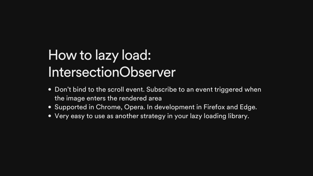 How to lazy load: IntersectionObserver Don't bi...