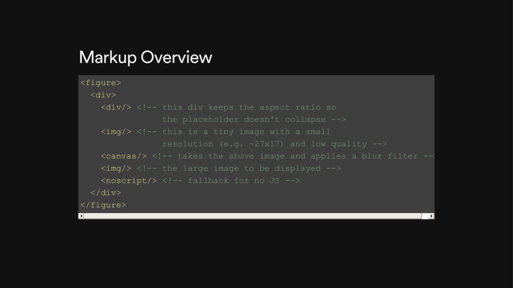 Markup Overview <figure> <div> <div/> <!-- this...