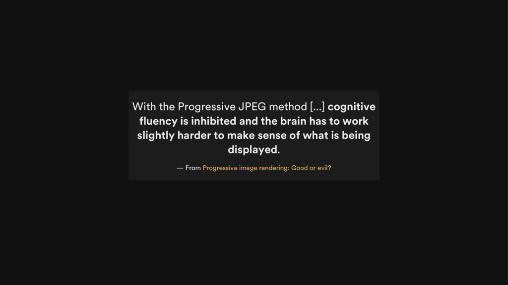 With the Progressive JPEG method [...] cognitiv...