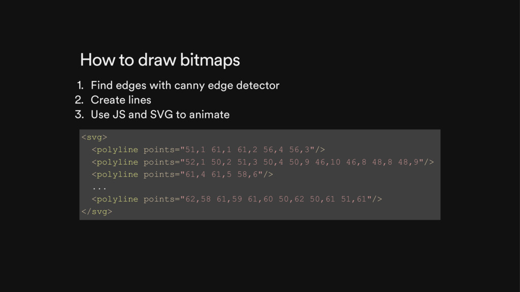 How to draw bitmaps 1. Find edges with canny ed...