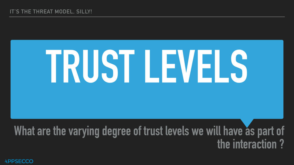 TRUST LEVELS What are the varying degree of tru...