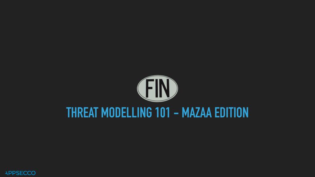 THREAT MODELLING 101 - MAZAA EDITION