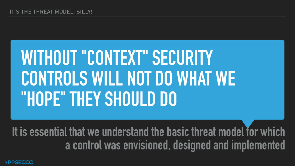 """WITHOUT """"CONTEXT"""" SECURITY CONTROLS WILL NOT DO..."""