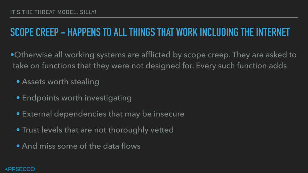 IT'S THE THREAT MODEL, SILLY! SCOPE CREEP - HAP...