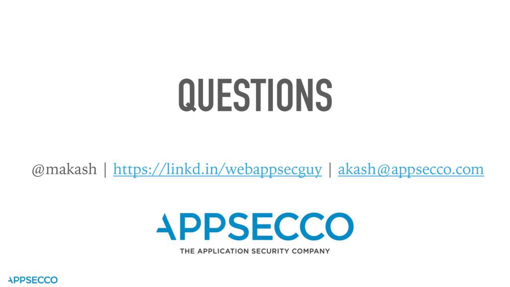 QUESTIONS @makash | https://linkd.in/webappsecg...