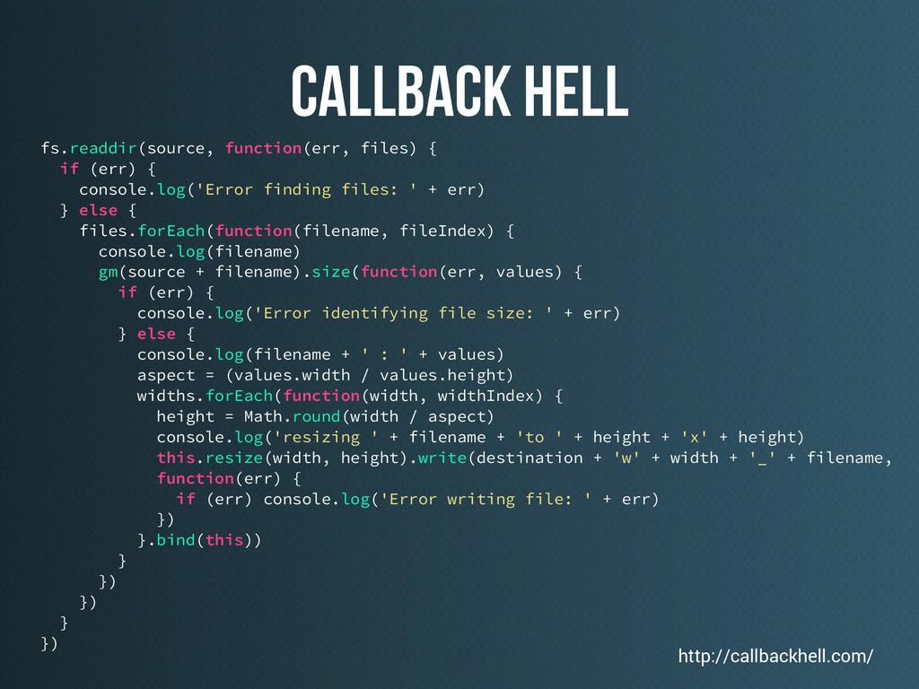 callback hell fs.readdir(source, function(err, ...