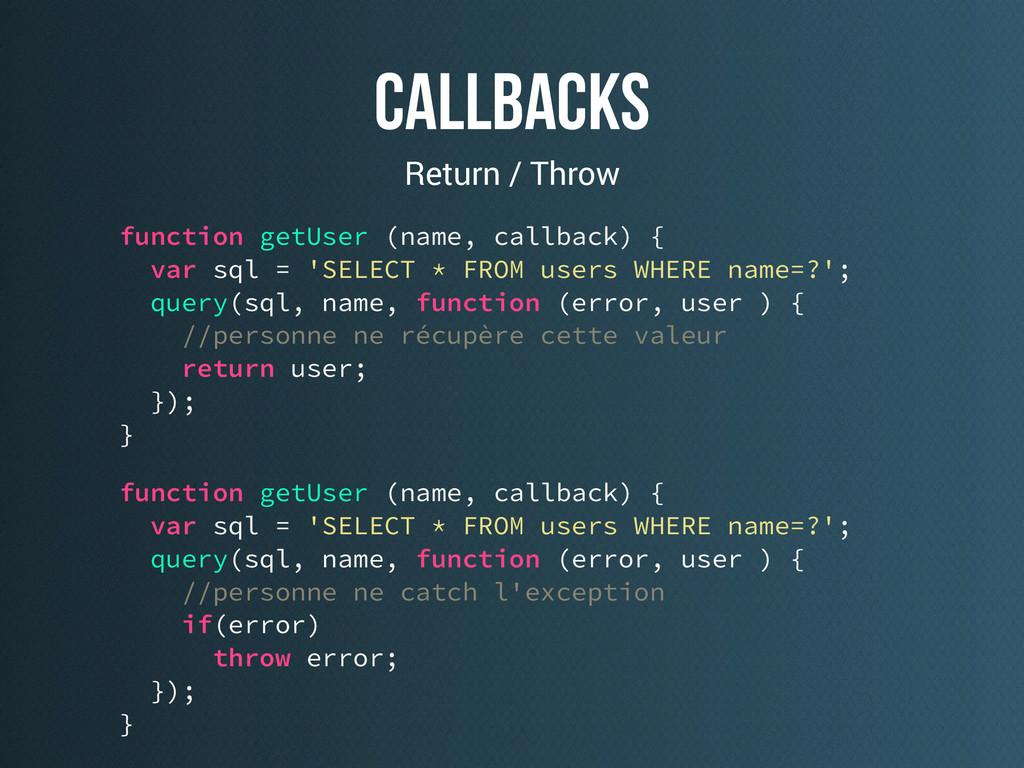 callbackS Return / Throw function getUser (name...