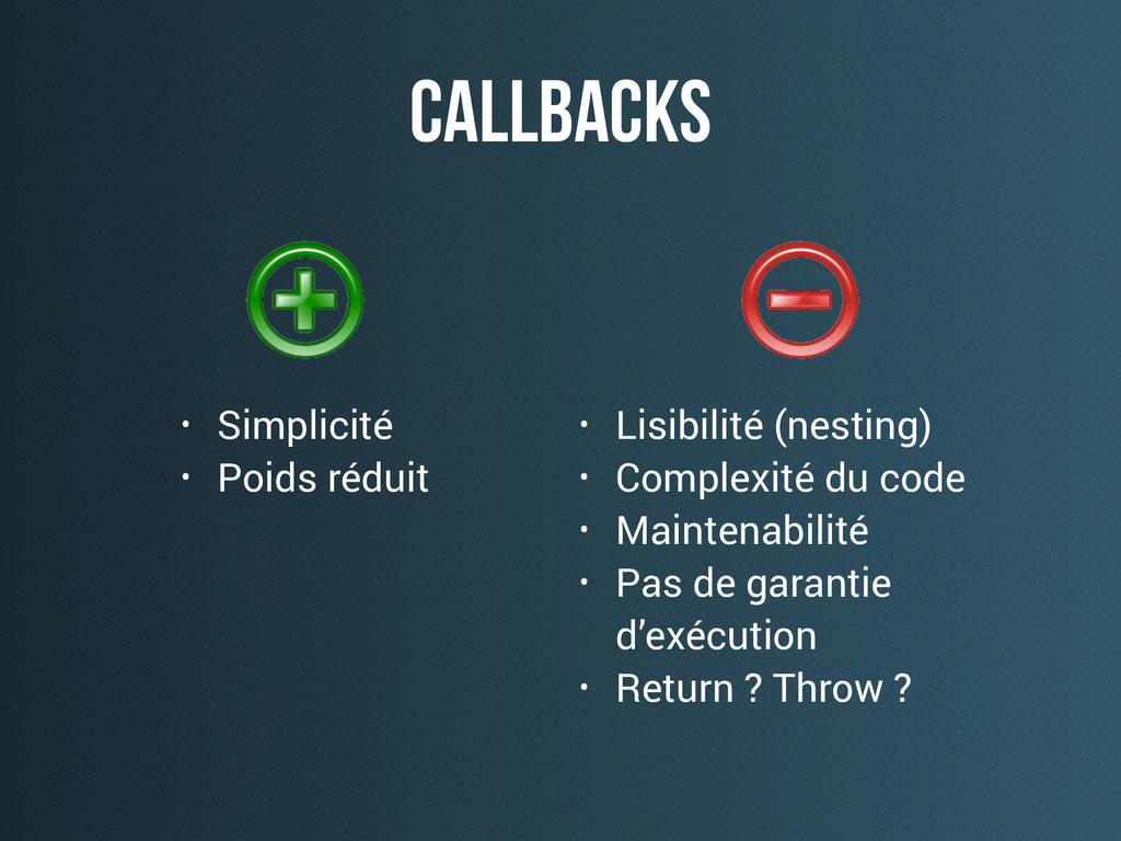 callbackS • Lisibilité (nesting) • Complexité d...