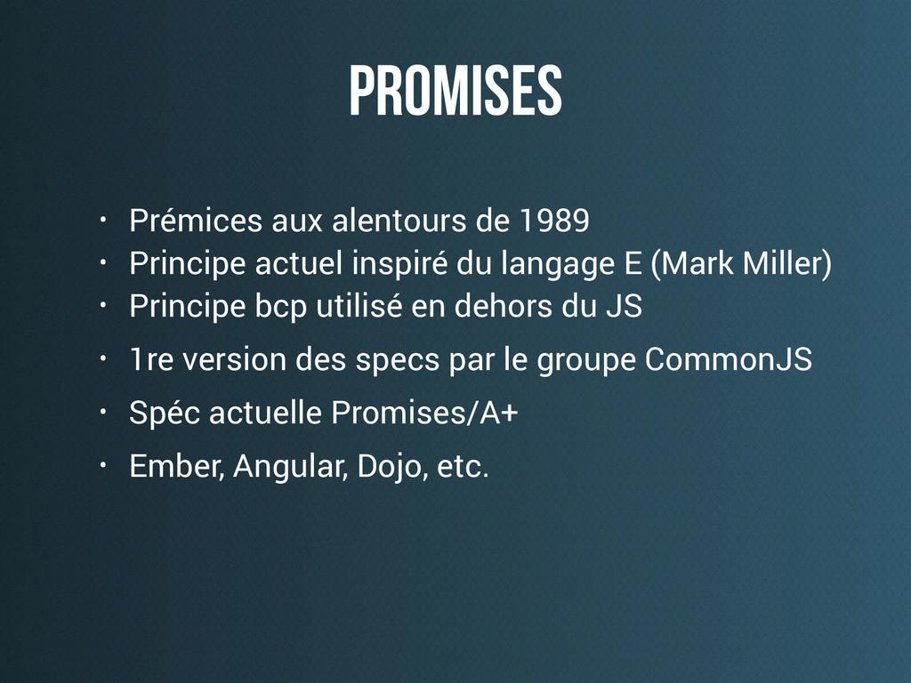 promises • Prémices aux alentours de 1989 • Pri...