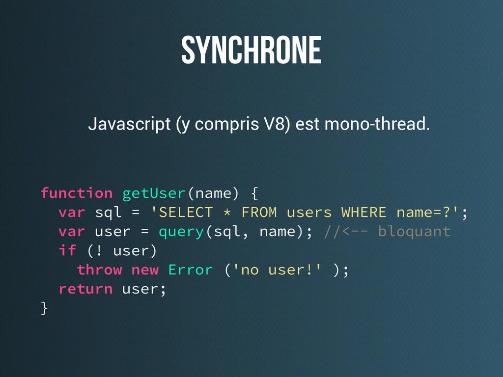 synchrone Javascript (y compris V8) est mono-th...